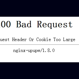 400 Bad Request Request Header Or Cookie Too Large错误的解决方法